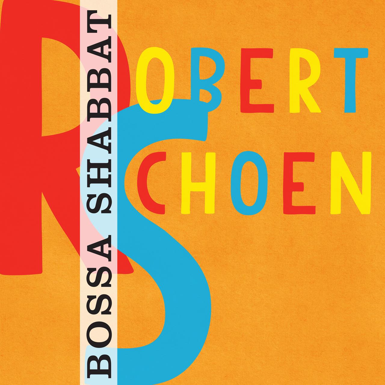 Bossa Shabbat by Robert Schoen